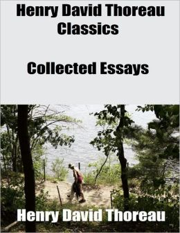 Henry David Thoreau Classics: Collected Essays
