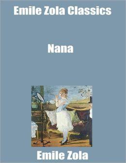 Emile Zola Classics: Nana