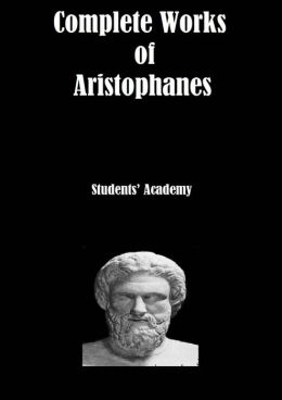 Complete Works of Aristophanes