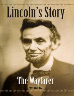 Lincoln's Story: The Wayfarer