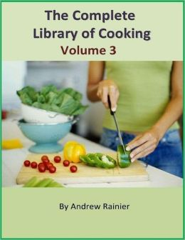 The Complete Library of Cooking: Volume 3