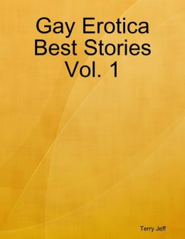 Gay Erotica Best Stories Vol. 1