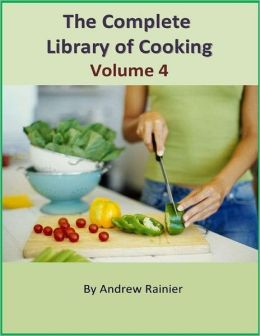 The Complete Library of Cooking: Volume 4