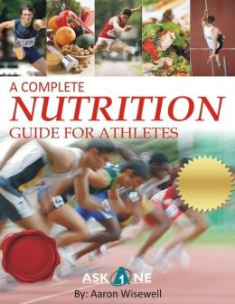 A Complete Nutrition Guide For Athletes