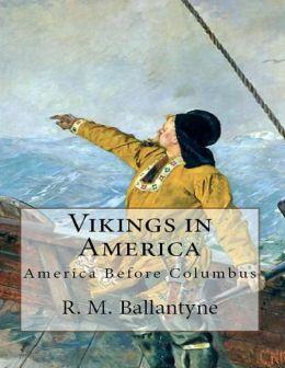 Vikings in America: America Before Columbus