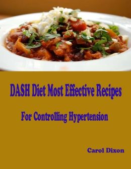 DASH Diet Most Effective Recipes for Controlling Hypertension