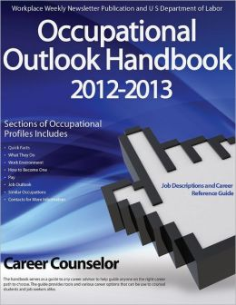 Occupational Outlook Handbook 2012- 2013