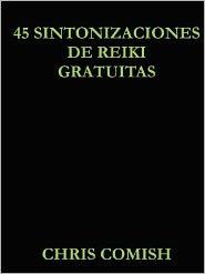45 Sintonizaciones de Reiki Gratuitas