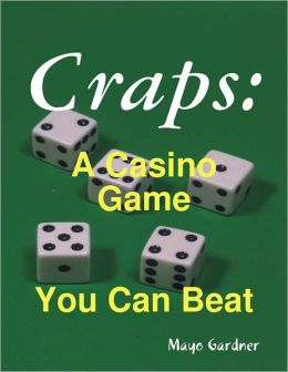 Craps: A Casino Game You Can Beat