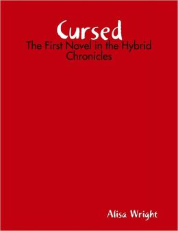 Cursed: The First Novel in the Hybrid Chronicles
