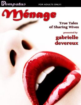 Ménage: True Tales of Sharing Wives