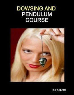 Dowsing and Pendulum Course