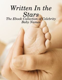 Written In the Stars - The Ebook Collection of Celebrity Baby Names