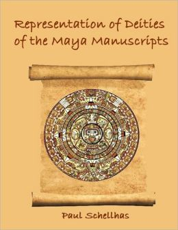 Representation of Deities of the Maya Manuscripts (Illustrated)