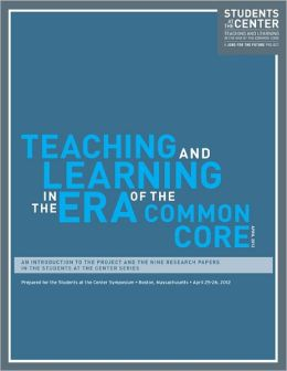 Teaching and Learning in the Era of the Common Core: The Students at the Center Series