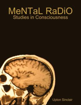 Mental Radio: Studies in Consciousness