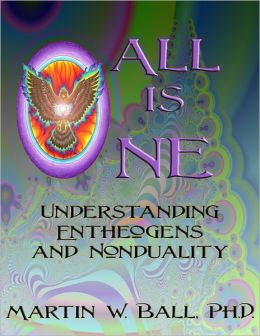 All Is One: Understanding Entheogens and Nonduality
