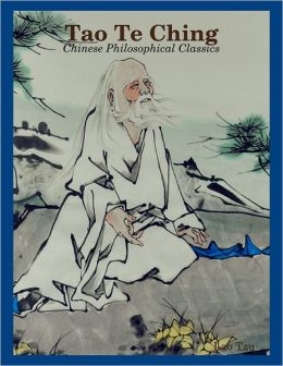 Tao Te Ching - Chinese Philosophical Classics
