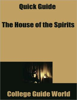Quick Guide: The House of the Spirits