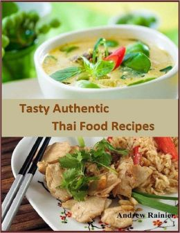Tasty Authentic Thai Food Recipes