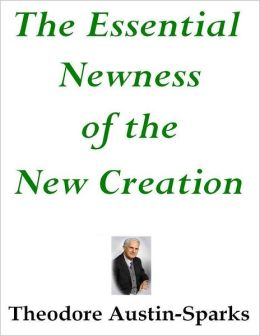 The Essential Newness of the New Creation