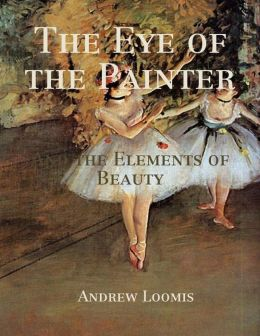The Eye of the Painter: And the Elements of Beauty