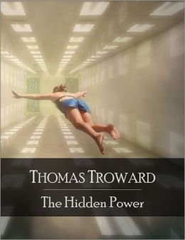 The Hidden Power: The Secret Edition - Open Your Heart to the Real Power and Magic of Living Faith and Let the Heaven Be in You, Go Deep Inside Yourself and Back, Feel the Crazy and Divine Love and Live for Your Dreams