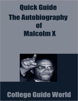 literary interpretation malcolm x autobiography haley The autobiography of malcolm x was written by alex haley, using interviews the journalist conducted with malcolm x over the two years prior to his assassination as a result, though the book is written from malcolm x's perspective, it reads more like a novel, especially where haley took liberties with the timeline for dramatic effect.