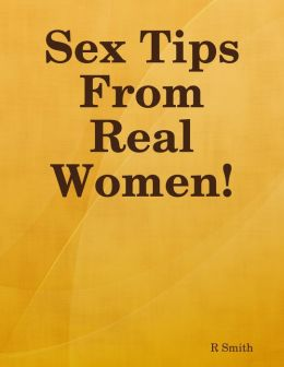 Sex Tips from Real Women!