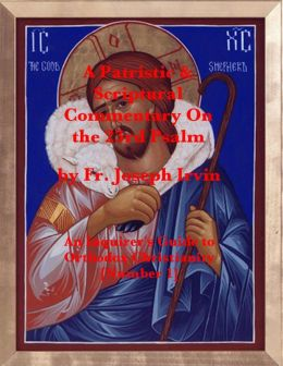 A Patristic & Scriptural Commentary On the 23rd Psalm: An Inquirer's Guide to Orthodox Christianity [Number 1]