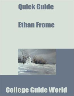 Quick Guide: Ethan Frome