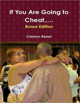 If You Are Going to Cheat,....