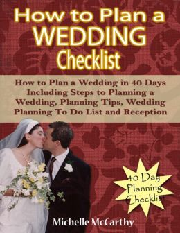 Including steps to planning a wedding planning tips wedding planning