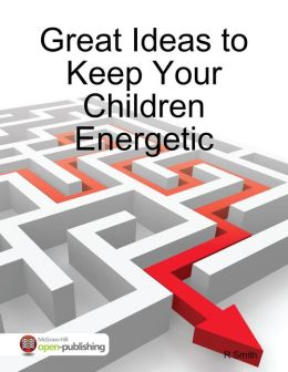 Great Ideas to Keep Your Children Energetic