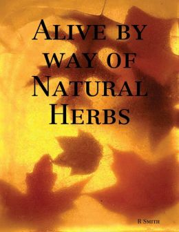 Alive By Way of Natural Herbs