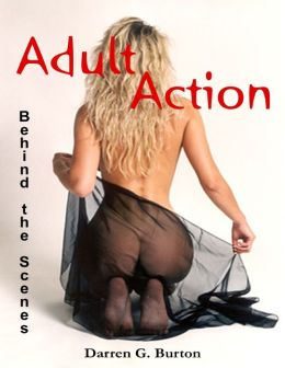 Adult Action: Behind the Scenes