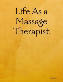 Life As a Massage Therapist
