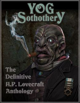 Yog Sothothery - The Definitive H.P. Lovecraft Anthology