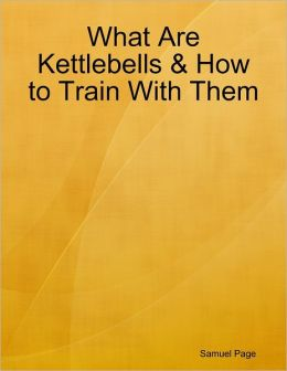 What Are Kettlebells & How to Train With Them