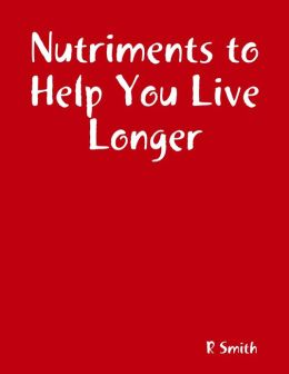 Nutriments to Help You Live Longer