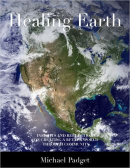Healing Earth: Insights and Reflections On Creating a Better World Through Community