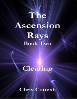 The Ascension Rays, Book Two: Clearing