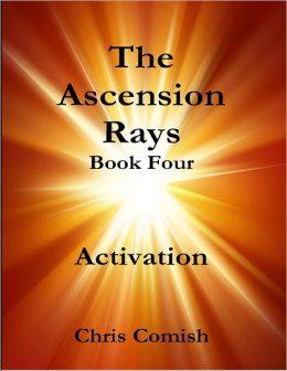 The Ascension Rays, Book Four: Activation