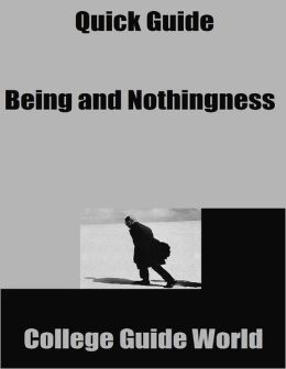 Quick Guide: Being and Nothingness