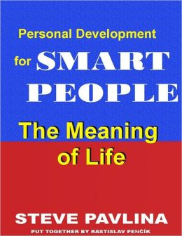 The Meaning of Life: Personal Development for Smart People