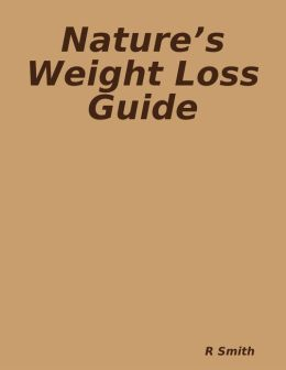 Nature?s Weight Loss Guide
