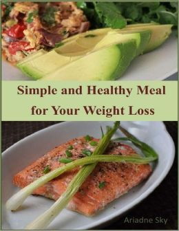 Simple and Healthy Meal for Your Weight Loss