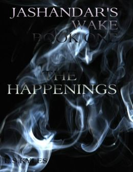 Jashandar's Wake - Book One: The Happenings