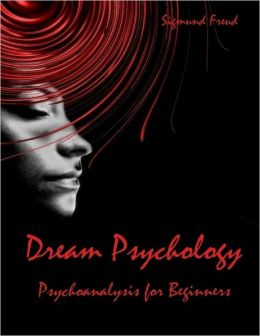 Dream Psychology : Psychoanalysis for Beginners (Illustrated)