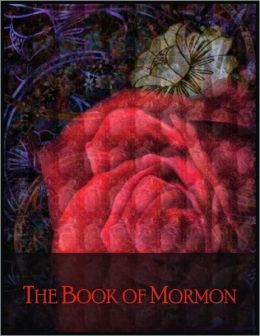 The Book of Mormon: Sacred Text of the Latter Day Saint (LDS) Movement